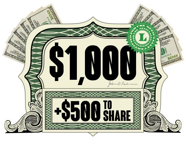 $1,000 00 Cash For You, $500 00 To Share! Sweepstakes