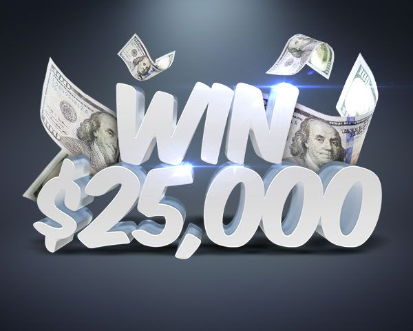 $25,000 00 Cash Giveaway! Sweepstakes